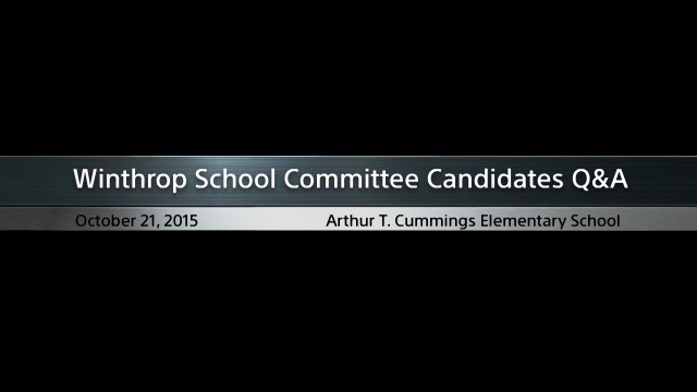 School Committee Candidates Q & A, October 21, 2015
