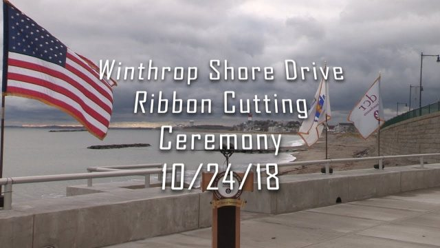 Winthrop Shore Drive Ribbon Cutting Ceremony, 10/24/18